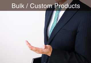 Bulk / Custom Products